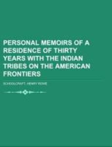 Personal Memoirs of a Residence of Thirty Years with the Indian