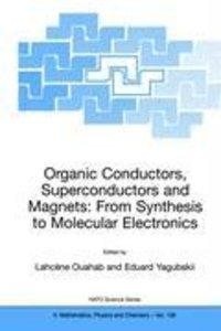 Organic Conductors, Superconductors and Magnets: From Synthesis
