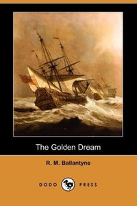 The Golden Dream (Dodo Press)