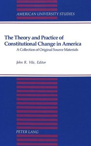 The Theory and Practice of Constitutional Change in America