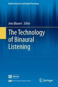 The Technology of Binaural Listening