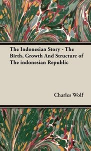 The Indonesian Story - The Birth, Growth and Structure of the In
