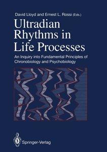 Ultradian Rhythms in Life Processes