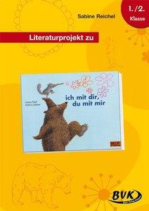 """Literaturprojekt zu """"Ich mit dir, du mit mir"""""""