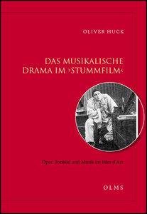 Das musikalische Drama im 'Stummfilm' - Oper, Tonbild und Musik