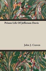 Prison Life Of Jefferson Davis