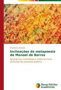 Inclinações da metapoesia de Manoel de Barros