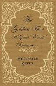 The Golden Face - A Great Crook Romance