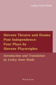 Slovene Theatre and Drama Post Independence: Four Plays by Slove