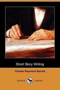 Short Story Writing (Dodo Press)