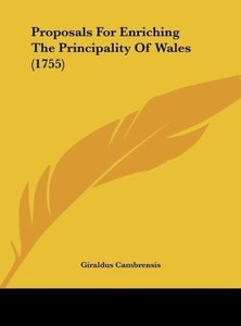 Proposals For Enriching The Principality Of Wales (1755)