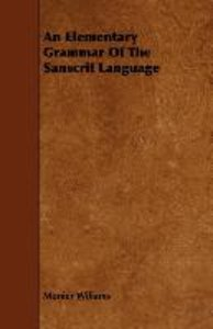 An Elementary Grammar Of The Sanscrit Language