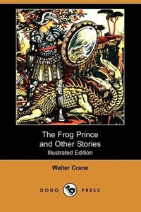The Frog Prince and Other Stories (Illustrated Edition) (Dodo Pr