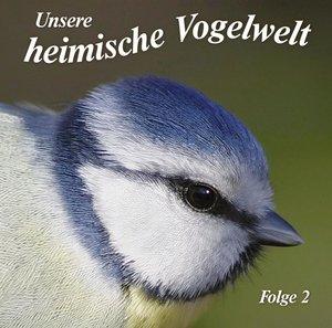 Unsere heimische Vogelwelt Folge 2