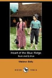 Heart of the Blue Ridge (Illustrated Edition) (Dodo Press)