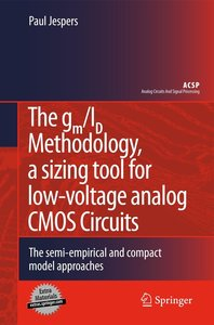 The gm/ID Methodology, a sizing tool for low-voltage analog CMOS