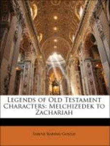 Legends of Old Testament Characters: Melchizedek to Zachariah