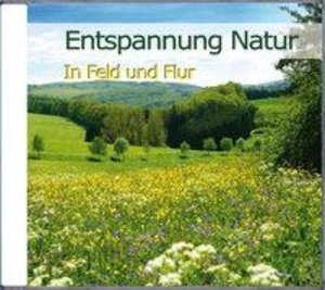Entspannung Natur-In Feld und Flur
