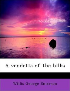 A vendetta of the hills;