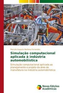 Simulação computacional aplicada à indústria automobilística
