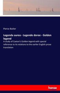 Legenda aurea - Legende doree - Golden legend