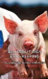 All about Pigs & Pig-Keeping - 800 Questions and Answers