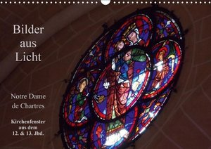 Bilder aus Licht - Notre Dame de Chartres