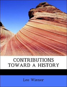 CONTRIBUTIONS TOWARD A HISTORY