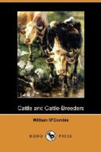 Cattle and Cattle-Breeders (Dodo Press)