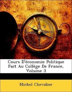 Cours D'économie Politique Fait Au Collège De France, Volume 3