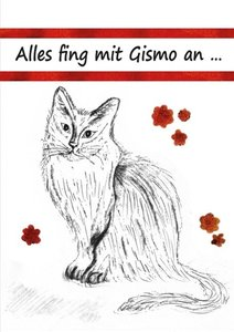 Alles fing mit Gismo an ...
