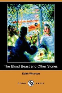 The Blond Beast and Other Stories (Dodo Press)