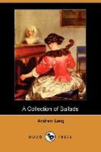 A Collection of Ballads (Dodo Press)