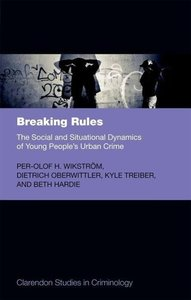 Breaking Rules: The Social and Situational Dynamics of Young Peo