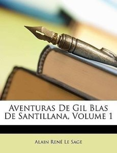 Aventuras De Gil Blas De Santillana, Volume 1