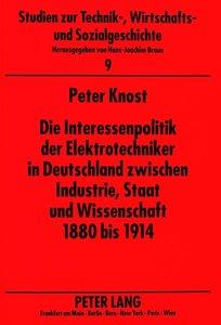 Die Interessenpolitik der Elektrotechniker in Deutschland zwisch