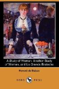 A Study of Woman, Another Study of Woman, and La Grande Breteche