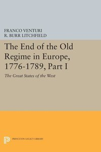 The End of the Old Regime in Europe, 1776-1789