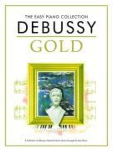 Claude Debussy Gold The Easy Piano Collection Book