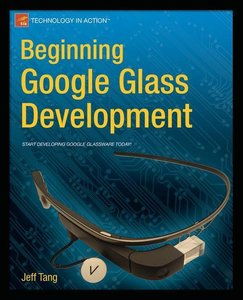 Beginning Google Glass Development