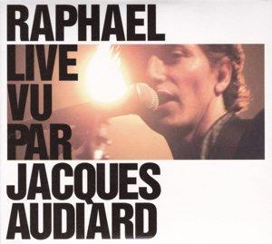 Raphael Live Vu Par Jacques Audiard Edition Limit?