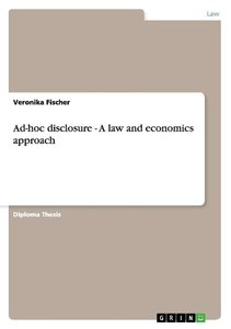 Ad-hoc disclosure - A law and economics approach