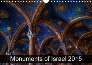Monuments of Israel 2015 (Wall Calendar 2015 DIN A4 Landscape)