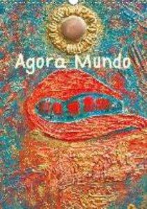 Agora Mundo (Wall Calendar 2015 DIN A3 Portrait)