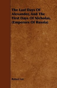 The Last Days Of Alexander, And The First Days Of Nicholas, (Emp