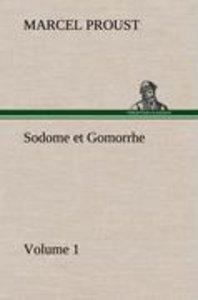 Sodome et Gomorrhe-Volume 1