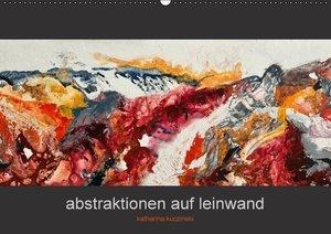 Abstraktionen auf Leinwand (Wandkalender 2016 DIN A2 quer)