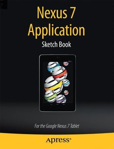 Nexus 7 Application Sketch Book: For the Google Nexus 7 Tablet