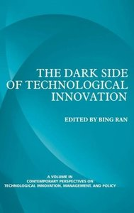 The Dark Side of Technological Innovation (Hc)