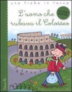 L\'uomo che rubava il Colosseo